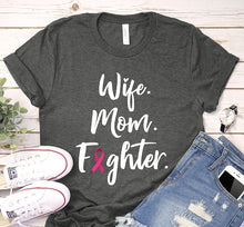 Load image into Gallery viewer, Wife Mom Fighter Breast Cancer Awareness Shirt
