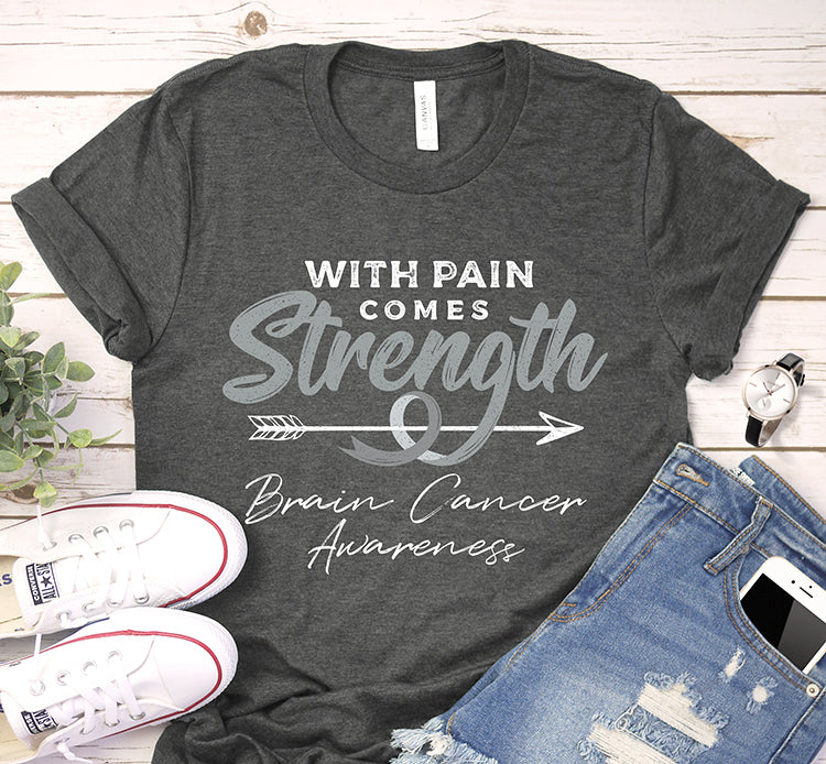 With Pain Comes Strength Brain Cancer Awareness Grey Ribbon Shirt