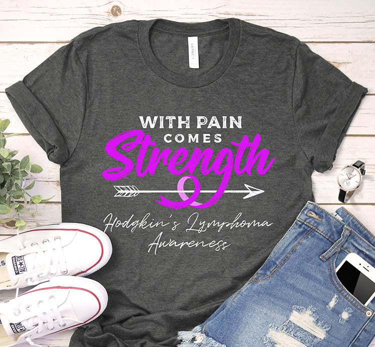 With Pain Comes Strength Hodgkin's Lymphoma Awareness Violet Ribbon Shirt
