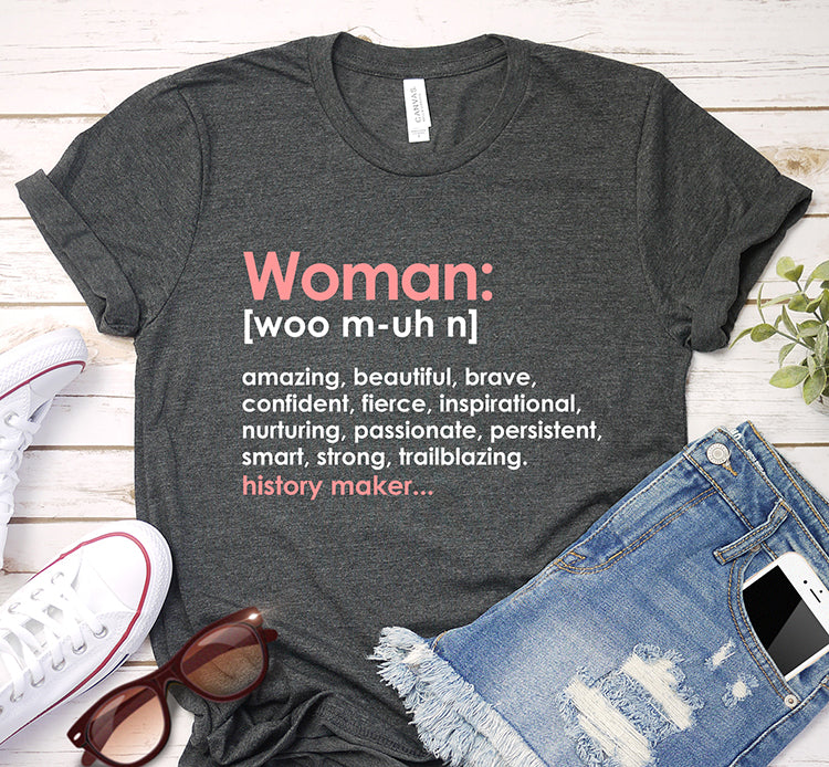 Woman Word definition Inspirational History Maker Shirt