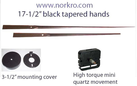 "17-1/2"" Black tapered hands and high torque movement & mounting cup"