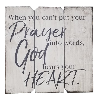 16 x 16 White/Black When you can't put prayer into words God hears your heart