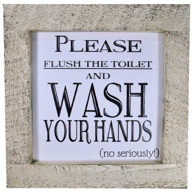 16 x 16 White/Black Rough Cut Framed,  Please flush the toilet and wash your hand.