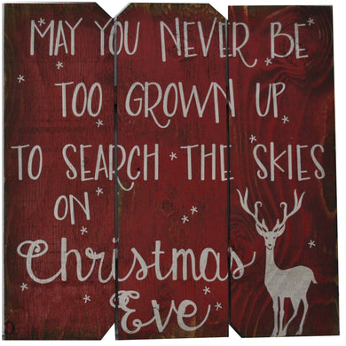 16 x 16 Red/White MAY YOU NEVER BE TOO GROWN UP TO SEARCH THE SKIES ON CHRISTMAS EVE