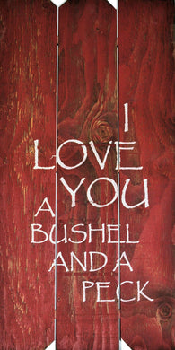 18 x 36 RED I LOVE YOU A BUSHEL (Free Shipping with Code: FREE at checkout)