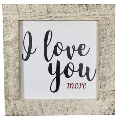 16 x 16 White/Black/Red Rough Cut Framed I love you more