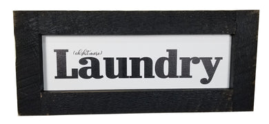 24 x 10 Black/WhiteRough Cut Framed oh Shit more laundry