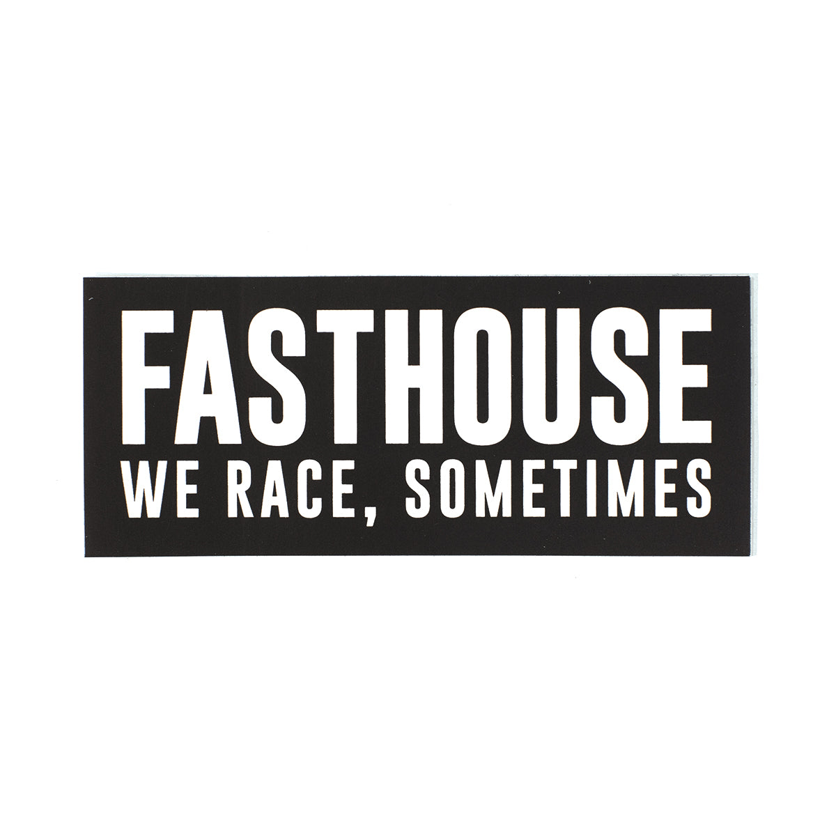 Fasthouse - We Race Sometimes Sticker