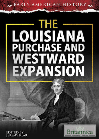 The Louisiana Purchase and Westward Expansion