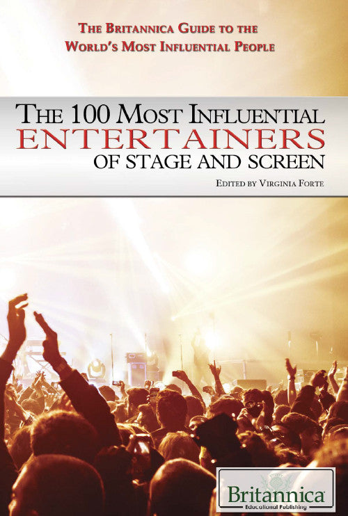 The 100 Most Influential Entertainers of Stage and Screen