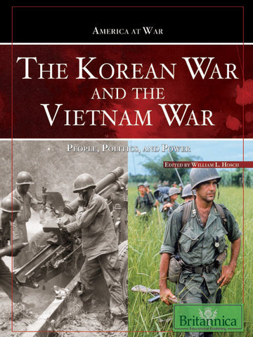 The Korean War and The Vietnam War: People, Politics, and Power
