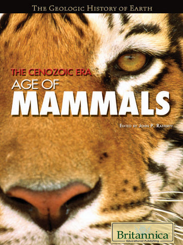 The Cenozoic Era: Age of Mammals