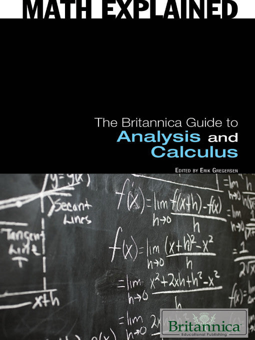 The Britannica Guide to Analysis and Calculus