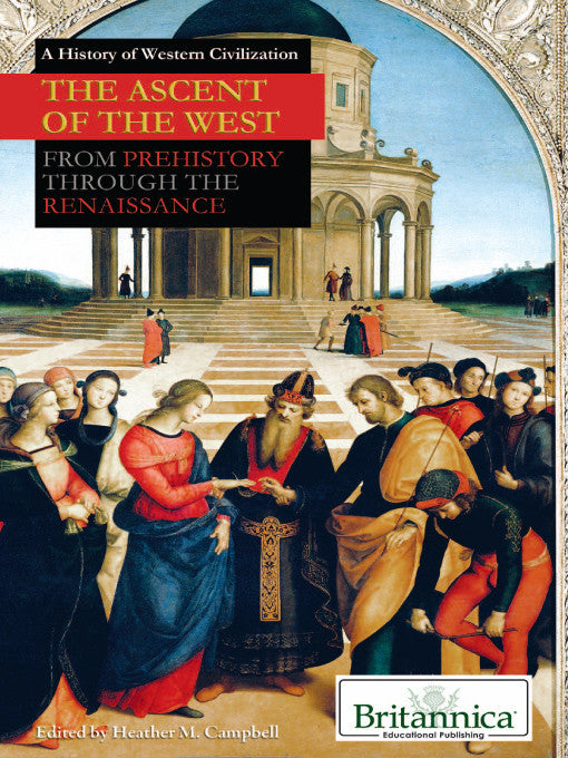 The Ascent of the West: From Prehistory Through the Renaissance