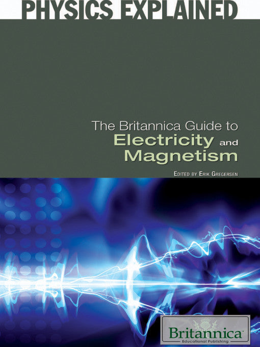 The Britannica Guide to Electricity and Magnetism