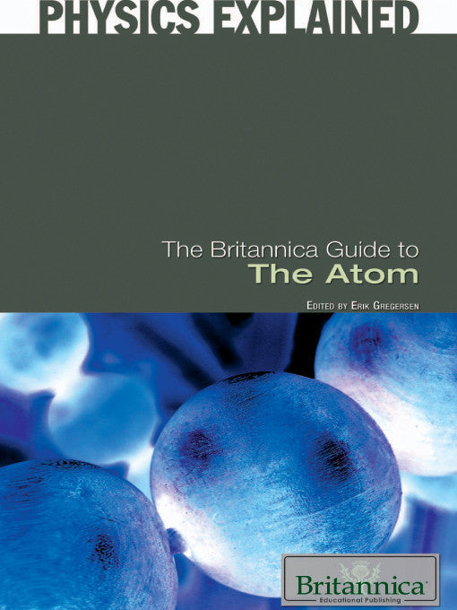 The Britannica Guide to the Atom