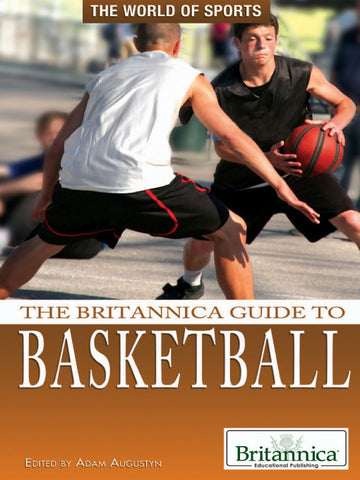 The Britannica Guide to Basketball