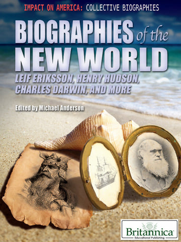 Biographies of the New World: Leif Eriksson, Henry Hudson, Charles Darwin, and More