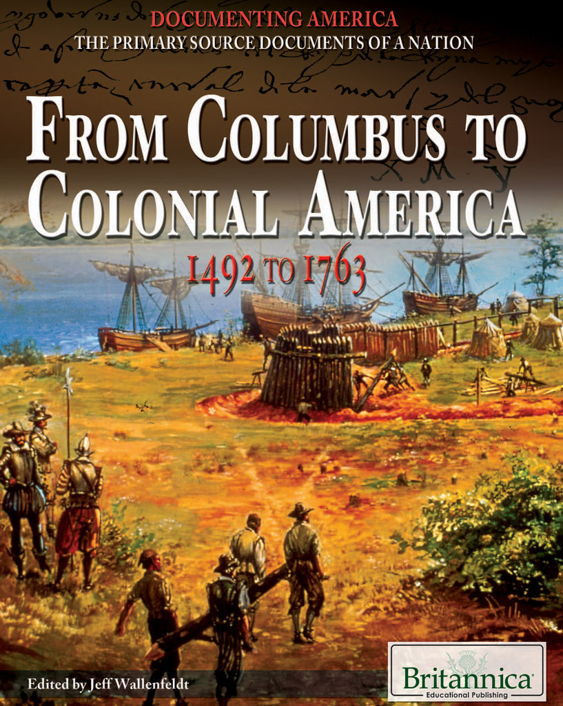 From Columbus to Colonial America: 1492 to 1763