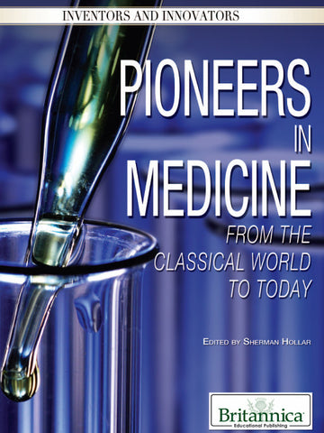 Pioneers in Medicine: From the Classical World to Today