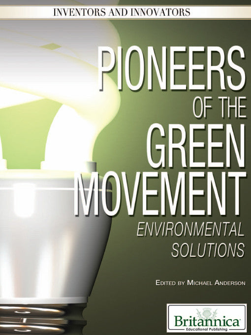 Pioneers of the Green Movement: Environmental Solutions