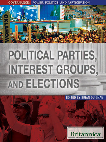 Political Parties, Interest Groups, and Elections