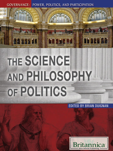 The Science and Philosophy of Politics