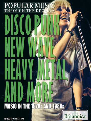 Disco, Punk, New Wave, Heavy Metal, and More: Music in the 1970s and 1980s