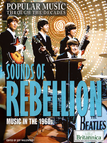 Sounds of Rebellion: Music in the 1960s