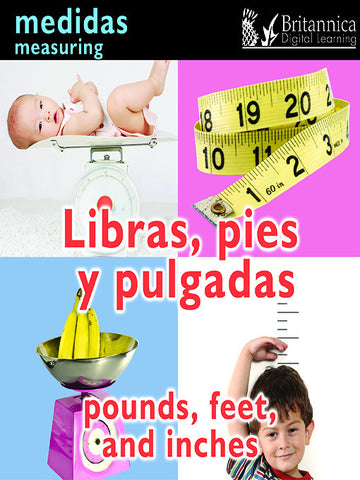 Libras, pies y pulgadas (Pounds, Feet, and Inches: Measuring)