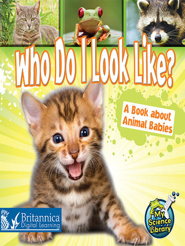 Who Do I Look Like?: A Book About Animal Babies