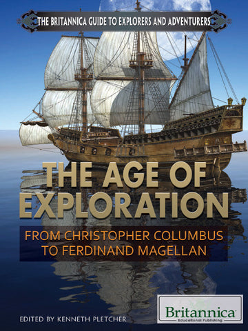 The Age of Exploration: From Christopher Columbus to Ferdinand Magellan