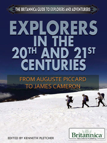 Explorers in the 20th and 21st Centuries: From Auguste Piccard to James Cameron
