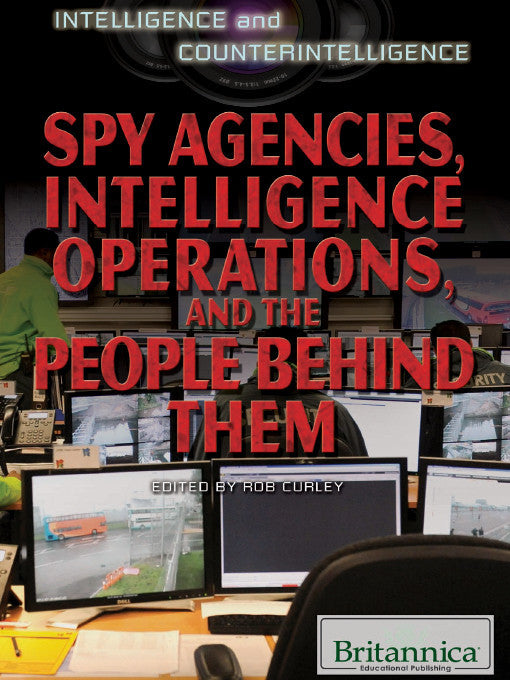 Spy Agencies, Intelligence Operations, and the People Behind Them