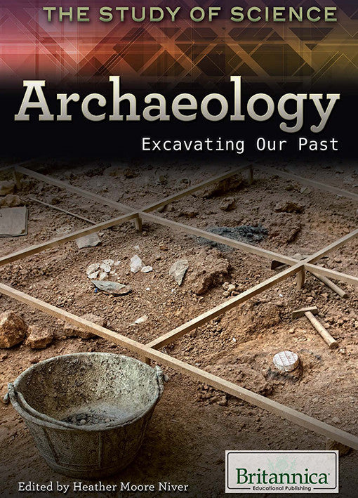 Archaeology: Excavating Our Past