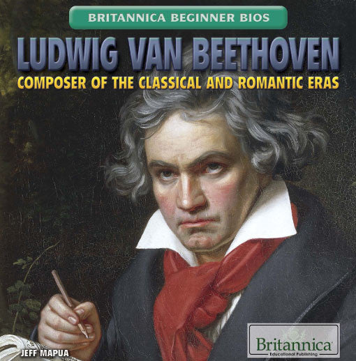 Ludwig von Beethoven: Composer of the Classical and Romantic Eras