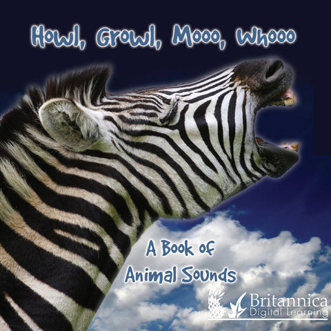 Howl, Growl, Mooo, Whooo: A Book of Animal Sounds