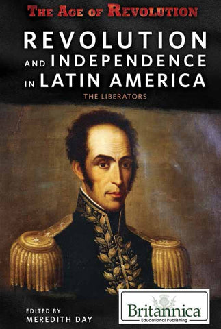 Revolution and Independence in Latin America