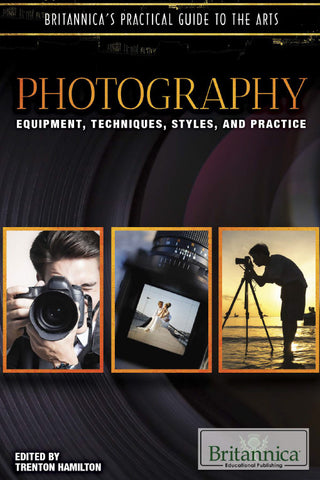 Photography: Techniques, Styles, Instruments, and Practice