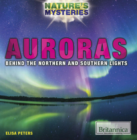 Auroras: Behind the Northern and Southern Lights