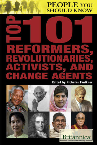 Top 101 Reformers, Revolutionaries, Activists, and Change Agents