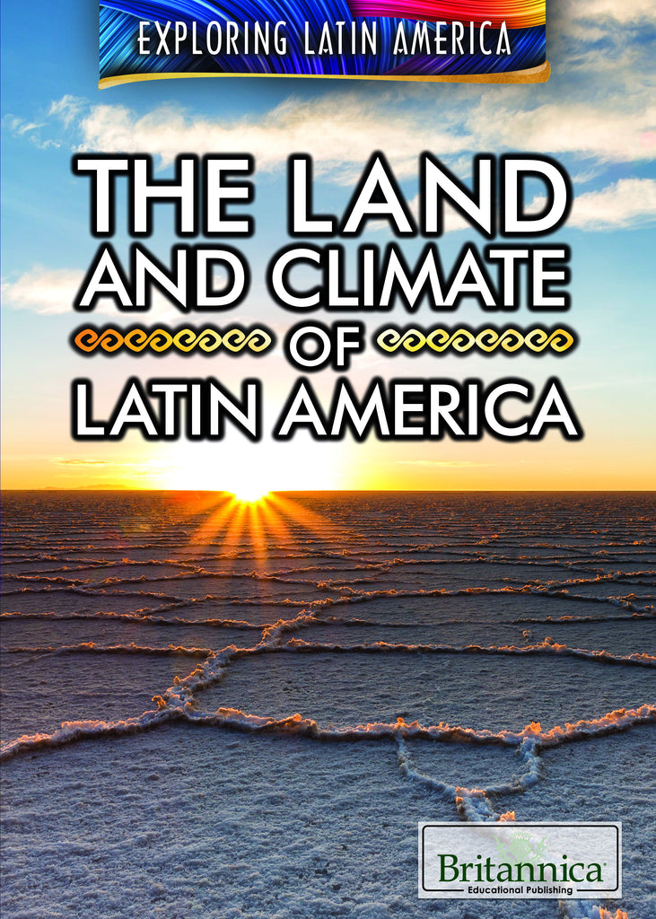 The Land and Climate of Latin America