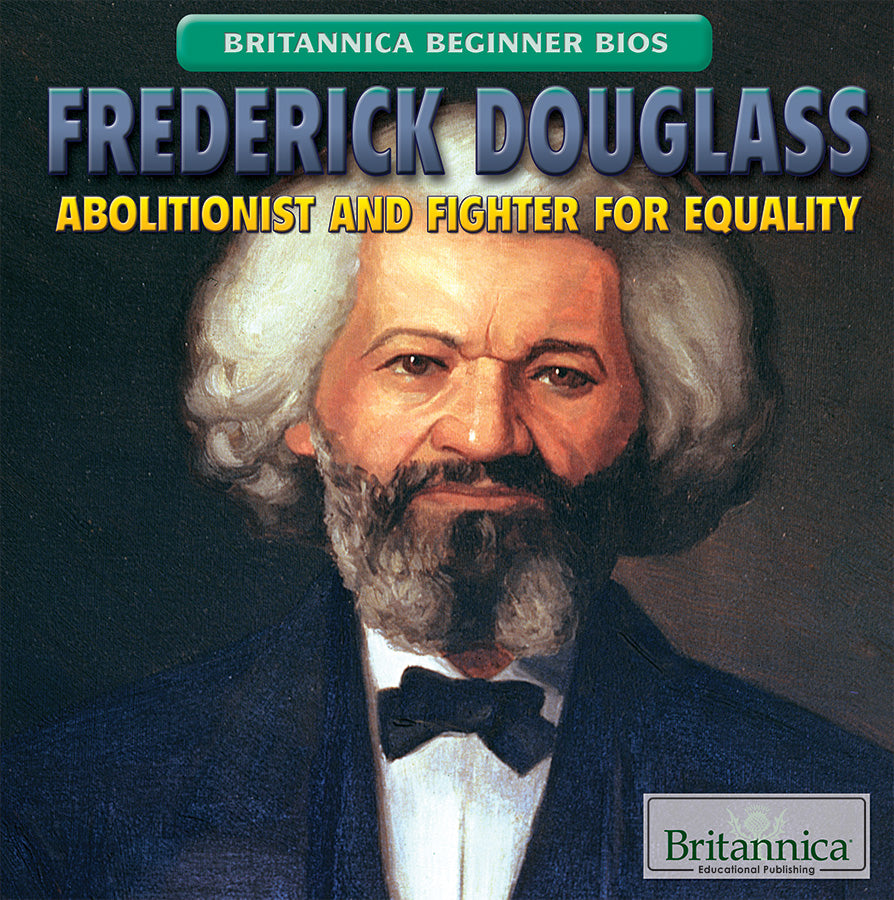 Frederick Douglass: Abolitionist and Fighter for Equality