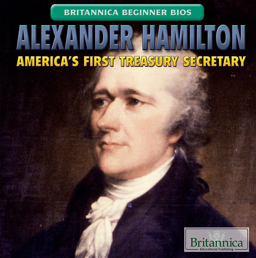 Alexander Hamilton: America's First Treasury Secretary