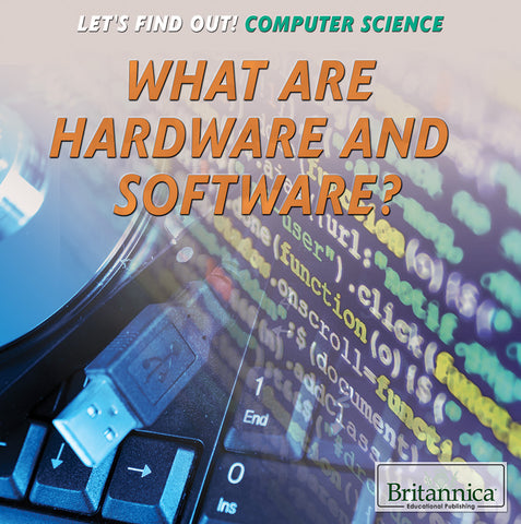 What Are Hardware and Software?