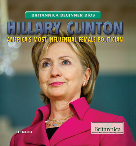 Hillary Clinton: America's Most Influential Female Politician