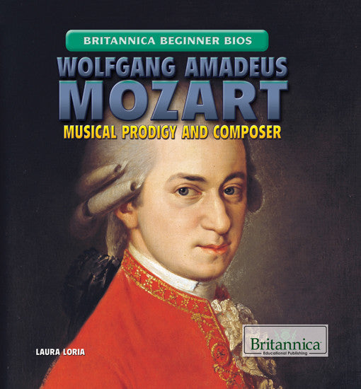 Wolfgang Amadeus Mozart: Musical Prodigy and Composer