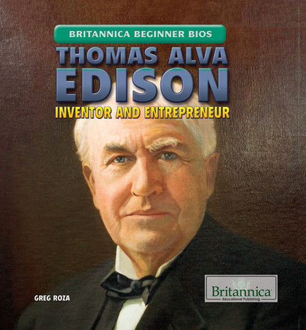 Thomas Alva Edison: Inventor and Entrepreneur