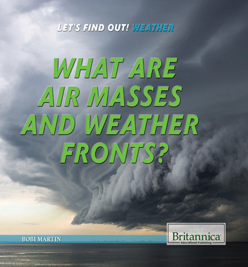 What are Air Masses and Weather Fronts?