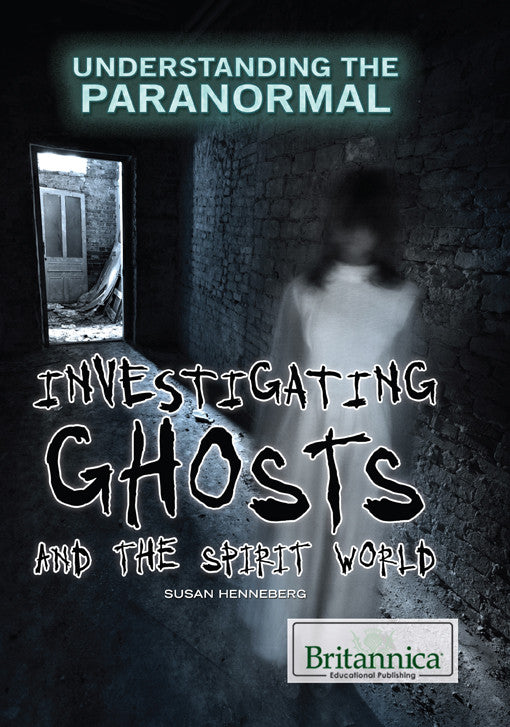 Investigating Ghosts and the Spirit World